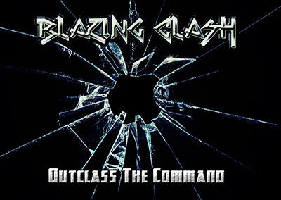 Blazing Clash – Outclass The Command